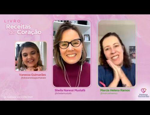 [LIVE] RECEITAS DO CORAÇÃO | com Sheila Naressi Mustafá e Marcia Helena Ramos