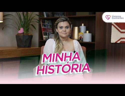 MINHA HISTÓRIA por VANESSA GUIMARÃES | FALANDO COM O CORAÇÃO