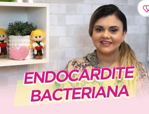 Endocardite Bacteriana | FALANDO COM A DRA VANESSA